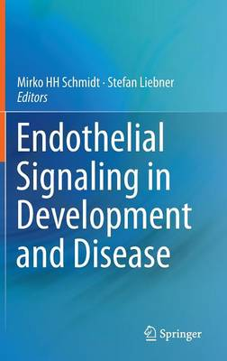 Endothelial Signaling in Development and Disease (Hardback)
