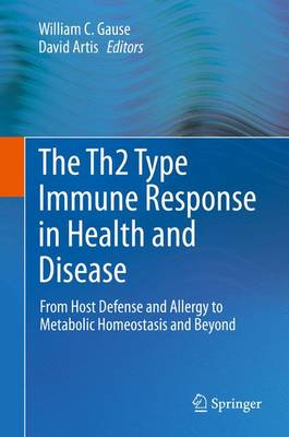 The Th2 Type Immune Response in Health and Disease: From Host Defense and Allergy to Metabolic Homeostasis and Beyond (Hardback)