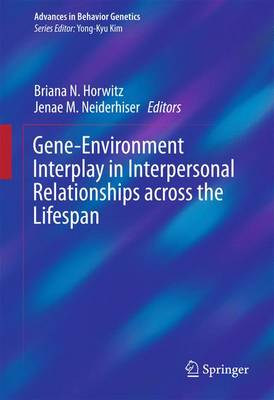 Gene-Environment Interplay in Interpersonal Relationships across the Lifespan - Advances in Behavior Genetics 3 (Hardback)