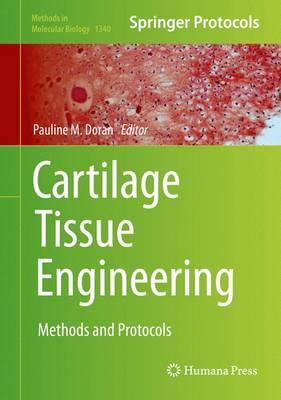 Cartilage Tissue Engineering: Methods and Protocols - Methods in Molecular Biology 1340 (Hardback)