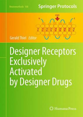 Designer Receptors Exclusively Activated by Designer Drugs - Neuromethods 108 (Hardback)