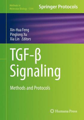 TGF-ss Signaling: Methods and Protocols - Methods in Molecular Biology 1344 (Hardback)
