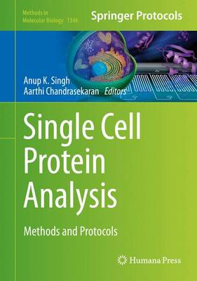 Single Cell Protein Analysis: Methods and Protocols - Methods in Molecular Biology 1346 (Hardback)