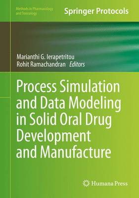 Process Simulation and Data Modeling in Solid Oral Drug Development and Manufacture - Methods in Pharmacology and Toxicology (Hardback)