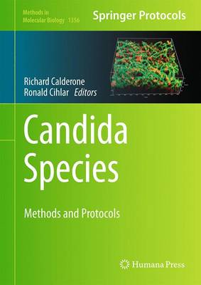 Candida Species: Methods and Protocols - Methods in Molecular Biology 1356 (Hardback)