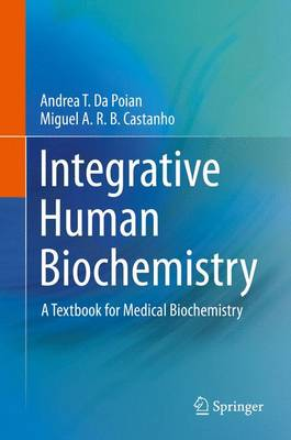 Integrative Human Biochemistry: A Textbook for Medical Biochemistry (Hardback)