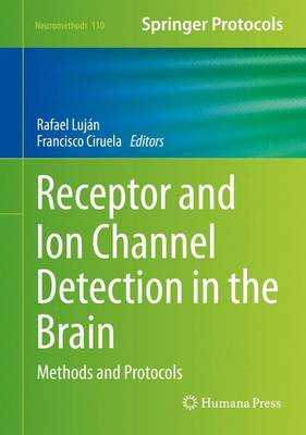 Receptor and Ion Channel Detection in the Brain: Methods and Protocols - Neuromethods 110 (Hardback)