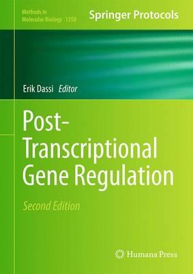 Post-Transcriptional Gene Regulation - Methods in Molecular Biology 1358 (Hardback)