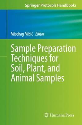 Sample Preparation Techniques for Soil, Plant, and Animal Samples - Springer Protocols Handbooks (Hardback)