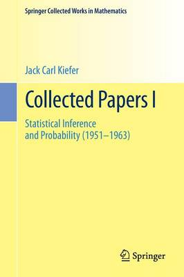 Collected Papers I: Statistical Inference and Probability (1951 - 1963) - Springer Collected Works in Mathematics (Paperback)