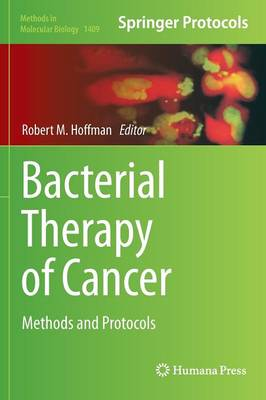Bacterial Therapy of Cancer: Methods and Protocols - Methods in Molecular Biology 1409 (Hardback)