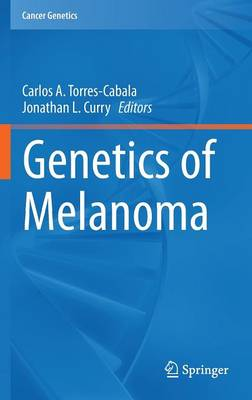 Genetics of Melanoma - Cancer Genetics (Hardback)