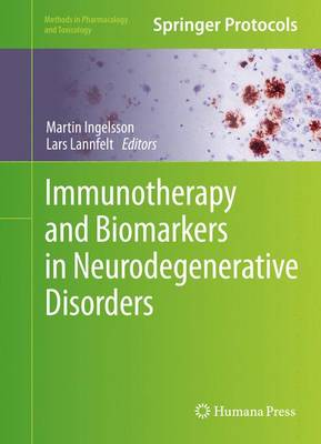 Immunotherapy and Biomarkers in Neurodegenerative Disorders - Methods in Pharmacology and Toxicology (Hardback)