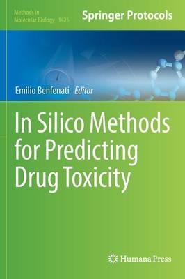 In Silico Methods for Predicting Drug Toxicity - Methods in Molecular Biology 1425 (Hardback)
