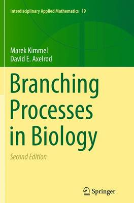 Branching Processes in Biology - Interdisciplinary Applied Mathematics 19 (Paperback)