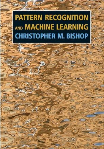 Pattern Recognition and Machine Learning - Information Science and Statistics (Paperback)