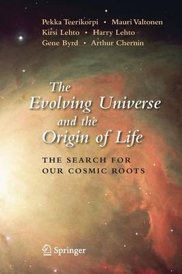 The Evolving Universe and the Origin of Life: The Search for Our Cosmic Roots (Paperback)