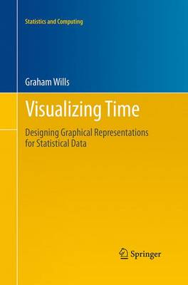 Visualizing Time: Designing Graphical Representations for Statistical Data - Statistics and Computing (Paperback)