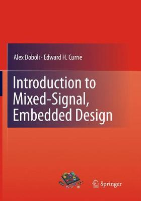 Introduction to Mixed-Signal, Embedded Design (Paperback)