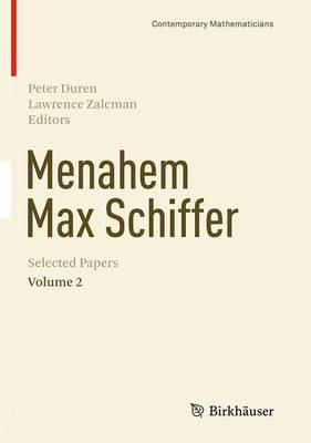 Menahem Max Schiffer: Selected Papers Volume 2 - Contemporary Mathematicians (Paperback)