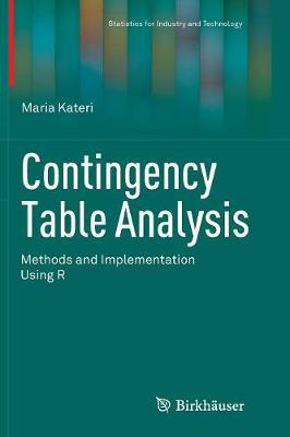 Contingency Table Analysis: Methods and Implementation Using R - Statistics for Industry and Technology (Paperback)