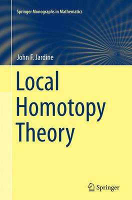 Local Homotopy Theory - Springer Monographs in Mathematics (Paperback)
