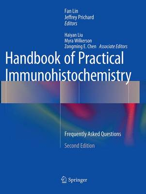 Handbook of Practical Immunohistochemistry: Frequently Asked Questions (Paperback)