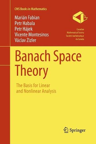 Banach Space Theory: The Basis for Linear and Nonlinear Analysis - CMS Books in Mathematics (Paperback)