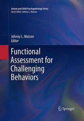 Functional Assessment for Challenging Behaviors - Autism and Child Psychopathology Series (Paperback)