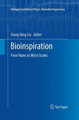 Bioinspiration: From Nano to Micro Scales - Biological and Medical Physics, Biomedical Engineering (Paperback)