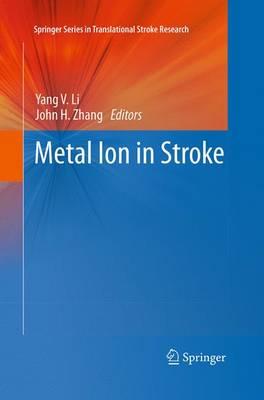 Metal Ion in Stroke - Springer Series in Translational Stroke Research (Paperback)