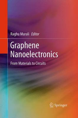 Graphene Nanoelectronics: From Materials to Circuits (Paperback)