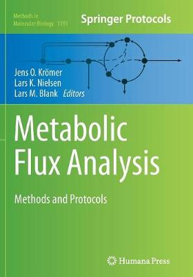 Metabolic Flux Analysis: Methods and Protocols - Methods in Molecular Biology 1191 (Paperback)