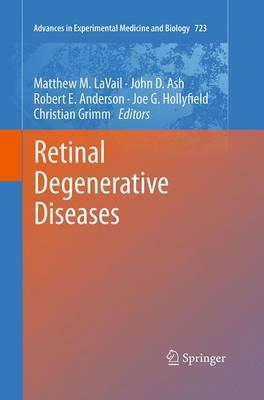 Retinal Degenerative Diseases - Advances in Experimental Medicine and Biology 723 (Paperback)
