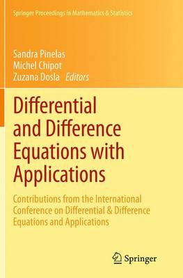 Differential and Difference Equations with Applications: Contributions from the International Conference on Differential & Difference Equations and Applications - Springer Proceedings in Mathematics & Statistics 47 (Paperback)