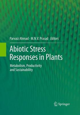 Abiotic Stress Responses in Plants: Metabolism, Productivity and Sustainability (Paperback)