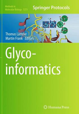 Glycoinformatics - Methods in Molecular Biology 1273 (Paperback)