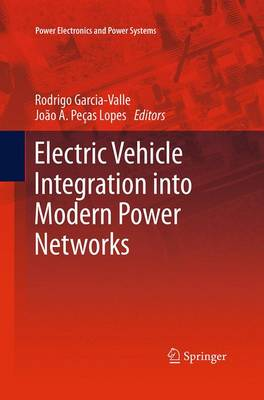 Electric Vehicle Integration into Modern Power Networks - Power Electronics and Power Systems (Paperback)
