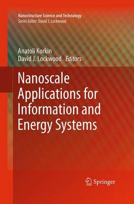 Nanoscale Applications for Information and Energy Systems - Nanostructure Science and Technology (Paperback)