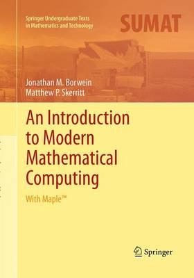 An Introduction to Modern Mathematical Computing: With Maple (TM) - Springer Undergraduate Texts in Mathematics and Technology (Paperback)