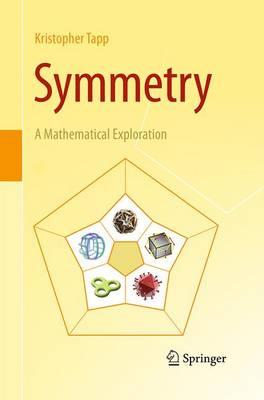 Symmetry: A Mathematical Exploration (Paperback)