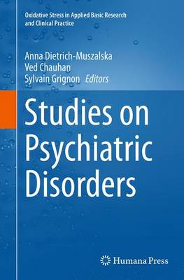 Studies on Psychiatric Disorders - Oxidative Stress in Applied Basic Research and Clinical Practice (Paperback)