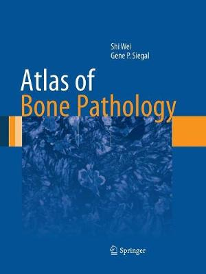 Atlas of Bone Pathology - Atlas of Anatomic Pathology (Paperback)