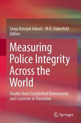 Measuring Police Integrity Across the World: Studies from Established Democracies and Countries in Transition (Paperback)
