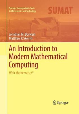 An Introduction to Modern Mathematical Computing: With Mathematica (R) - Springer Undergraduate Texts in Mathematics and Technology (Paperback)