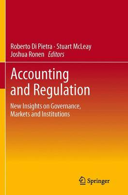 Accounting and Regulation: New Insights on Governance, Markets and Institutions (Paperback)