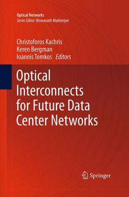 Optical Interconnects for Future Data Center Networks - Optical Networks (Paperback)
