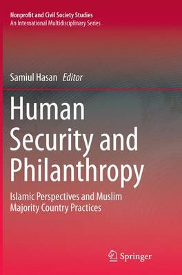Human Security and Philanthropy: Islamic Perspectives and Muslim Majority Country Practices - Nonprofit and Civil Society Studies (Paperback)