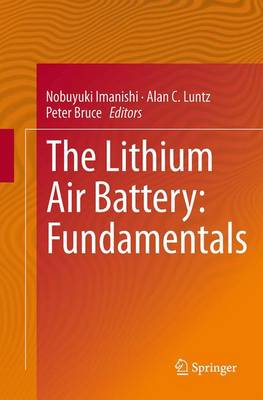 The Lithium Air Battery: Fundamentals (Paperback)