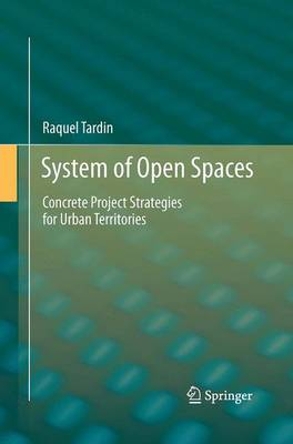 System of Open Spaces: Concrete Project Strategies for Urban Territories (Paperback)
